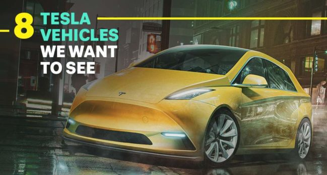 8 Tesla vehicles we want to see